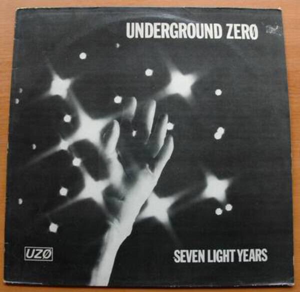UNDERGROUND ZERO - Seven Light Years - 12 inch x 1