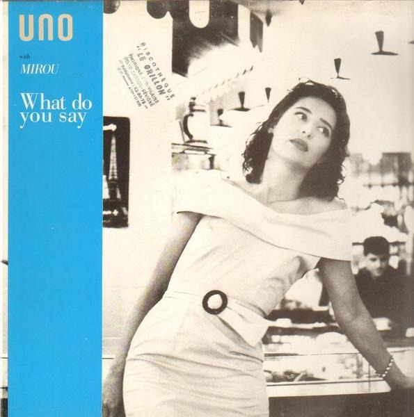 UNO WITH MIROU - What Do You Say - 12 inch x 1