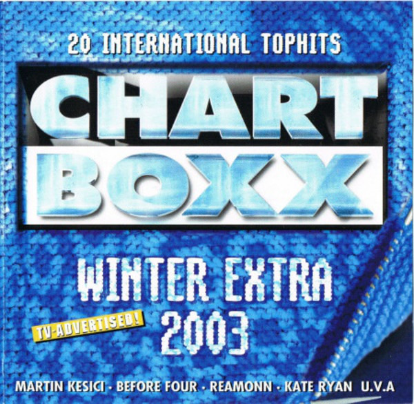 Martin Kesici / No Angels / Kate Ryan a.o. 20 International Tophits - CHART BOXX Winter Extra 2003