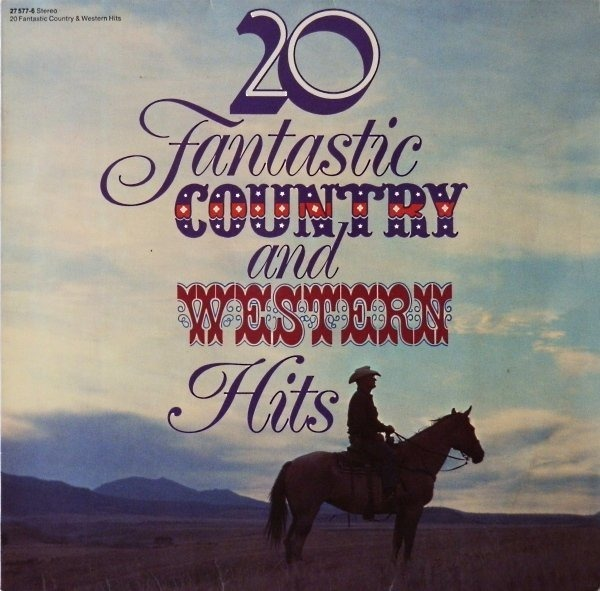 20 Fantastic Country And Western Hits