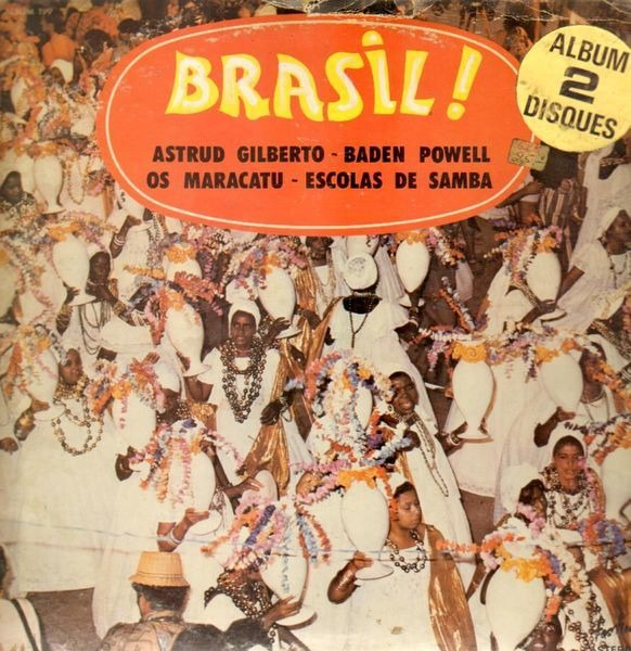 ASTRUD GILBERTO / BADEN POWELL / OS MARACATU / ESC - Brasil ! - LP x 2