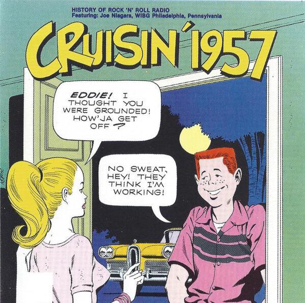 #<Artist:0x00007fd9019d5378> - Cruisin' 1957 - Joe Niagara, WIBG Philadelphia, Pennsylvania
