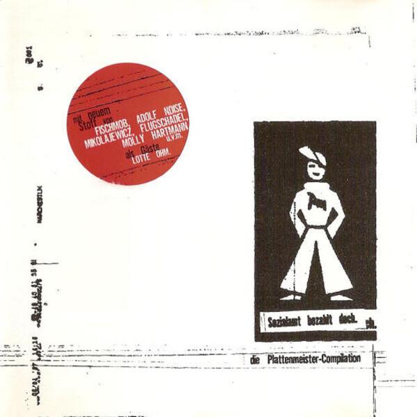 FISCHMOB / ADOLF NOISE A.O. - Die Plattenmeister Compilation - Sozialamt Bezahlt Doch. - CD