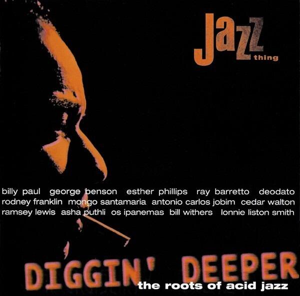 #<Artist:0x007f822802cba8> - Diggin' Deeper - The Roots Of Acid Jazz