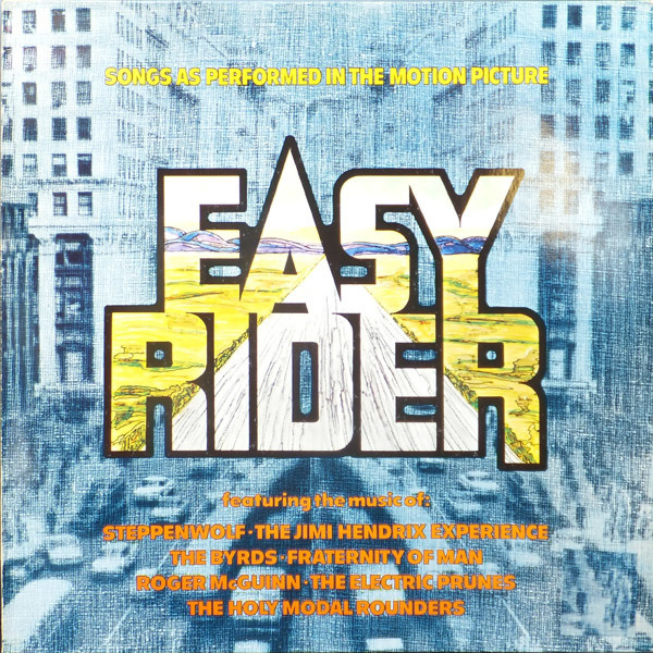 Steppenwolf, The Byrds, The Jimi Hendrix Experienc Easy Rider