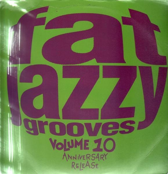 DJ SMASH / THE PRUNES / MR. SKINZ A.O. - Fat Jazzy Grooves Volume 10 Anniversary Release - 12 inch x 2