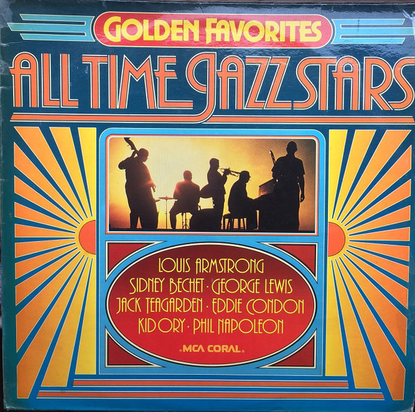 LOUIS ARMSTRONG, SIDNEY BECHET, GEORGE LEWIS, A.O. - Golden Favorites - All Time Jazz Stars - 33T