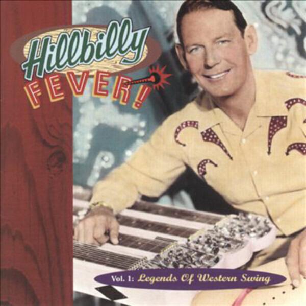 #<Artist:0x00007fcea5e8fa00> - Hillbilly Fever: Vol. 1: Legends Of Western Swing