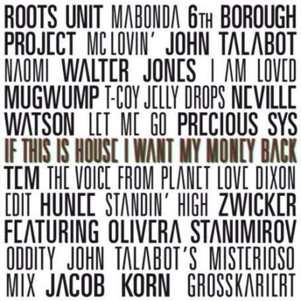 ROOTS UNIT / WALTER JONES / JACOB KORN A.O. - If This Is House I Want My Money Back - CD