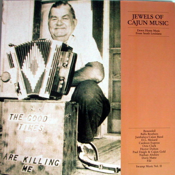 #<Artist:0x007f823768a1f8> - Jewels Of Cajun Music / Down Home Music From South Louisiana