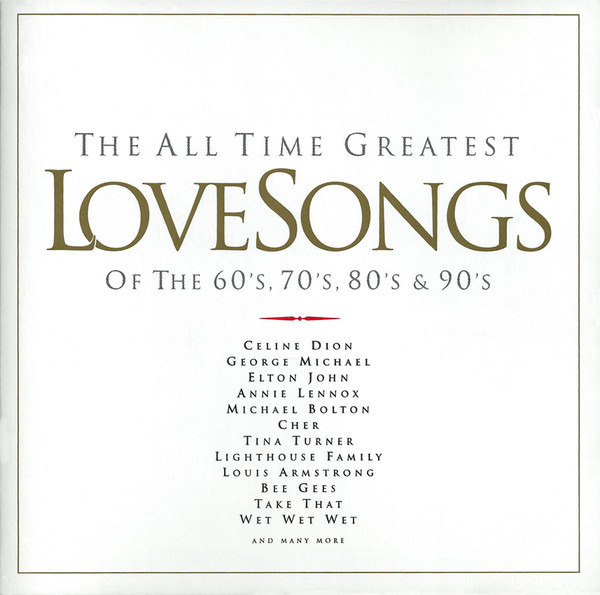 Take That / Tina Turner / Marvin Gaye a.o. The All Time Greatest Love Songs Of The 60's, 70's, 80's & 90's
