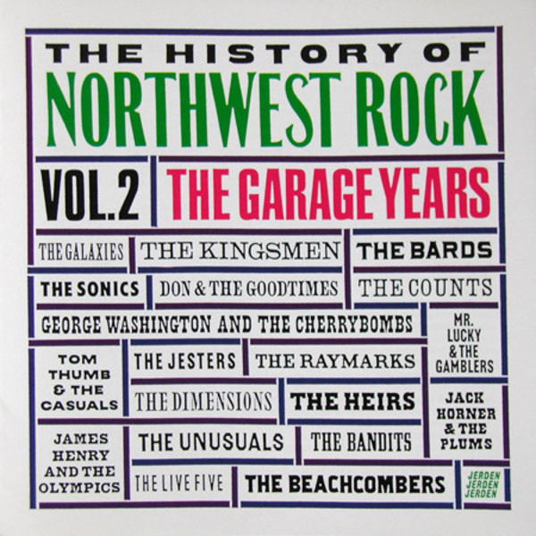 The Kingsmen / Don & The Goodtimes / George Washin The History Of Northwest Rock Vol.2: The Garage Years