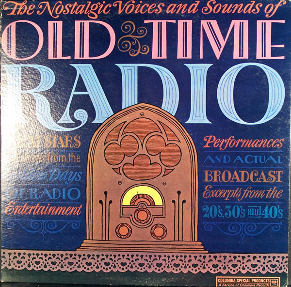 #<Artist:0x007f2768a2aff8> - The Nostalgic Voices And Sounds Of Old Time Radio