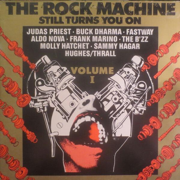 Judas Priest, Buck Dharma, Fastway, a.o. The Rock Machine Still Turns You On Volume I