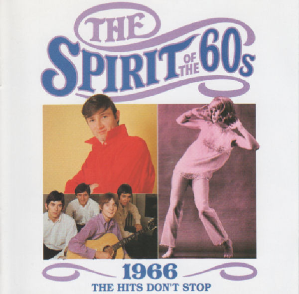 #<Artist:0x00007fd902fa0c20> - The Spirit Of The 60s: 1966 The Hits Don't Stop