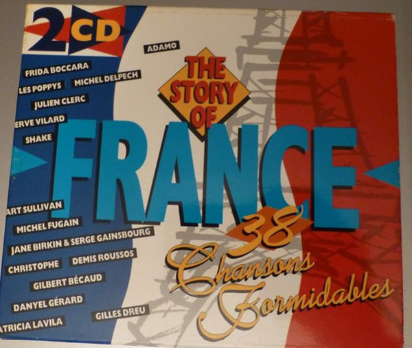"#<Artist:0x00007fd8a17b20b0> - The Story Of France ""38 Chansons Formidables"""
