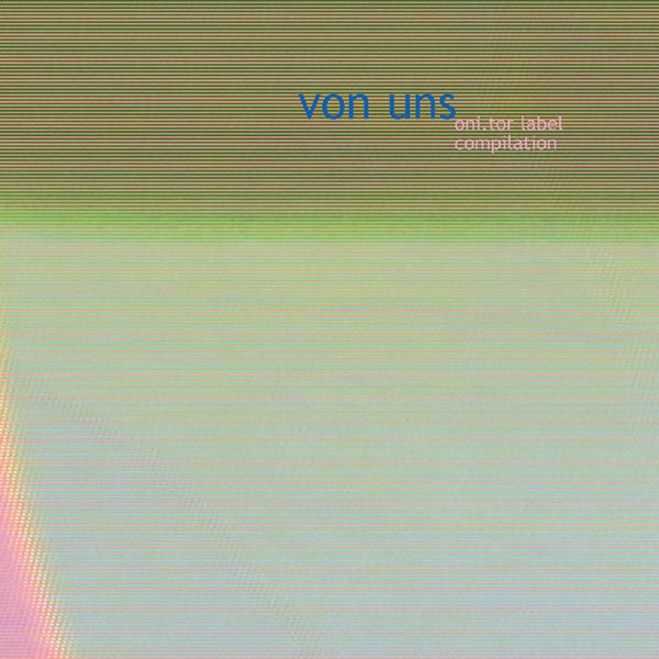 VARIOUS - Von Uns: Oni.tor Label Compilation - CD