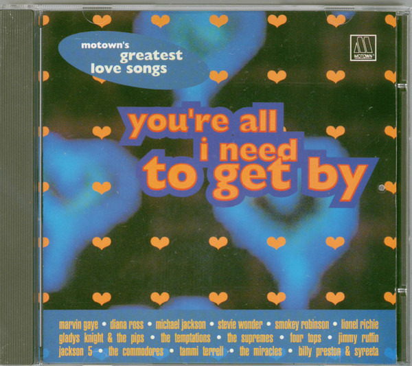 Marvin Gaye & Tammi Terrell a.o. You're All I Need To Get By - Motown's Greatest Love Songs