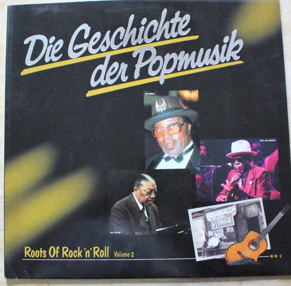 bo diddley / muddy waters / john lee hooker a.o. die geschichte der popmusik - roots of rock 'n' roll volume 2