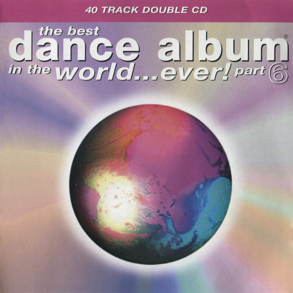 #<Artist:0x00007f302a6f24b0> - The Best Dance Album In The World ... Ever Part 6