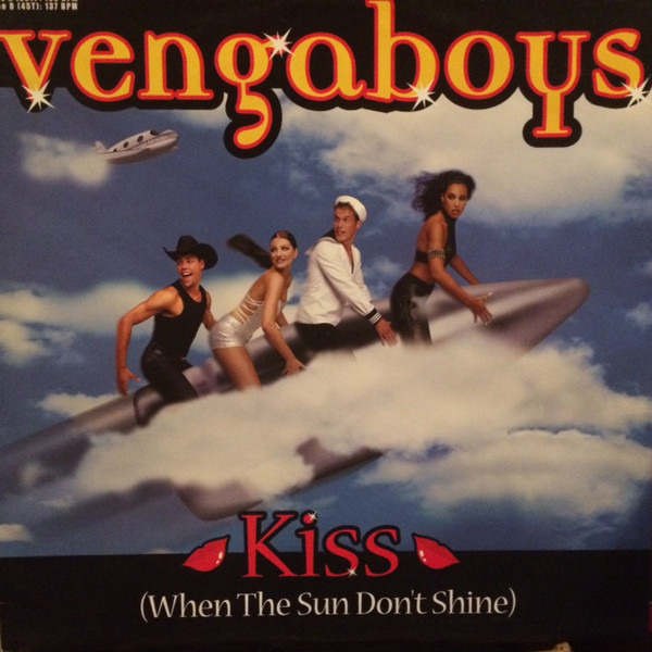 VENGABOYS - Kiss (When The Sun Don't Shine) - 12 inch x 1