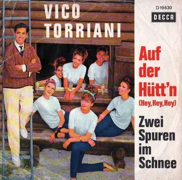 Vico Torriani Auf Der Hütt'n (Hey, Hey, Hey) / Zwei Spuren Im Schnee