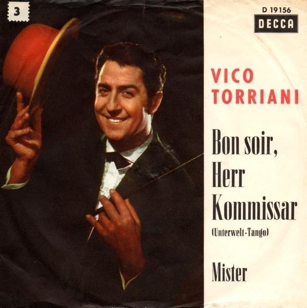 Vico Torriani Bon Soir, Herr Kommissar (Unterwelt-Tango) / Mister