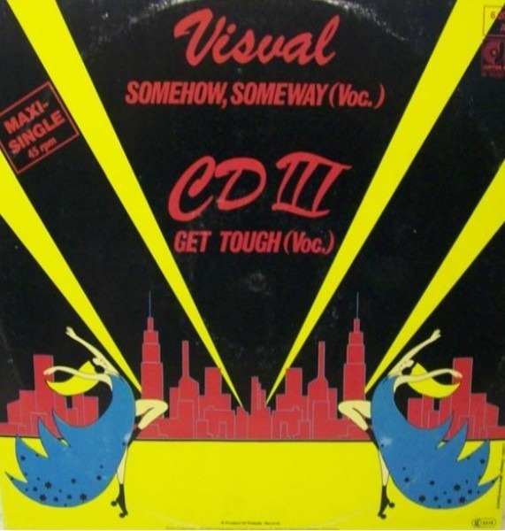 VISUAL / CD III - Somehow, Someway / Get Tough - 12 inch x 1