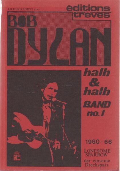 WALTER SCHMITT - Bob Dylan - halb & halb Vand No.I 1960-66 (1.AUFLAGE) - Livre