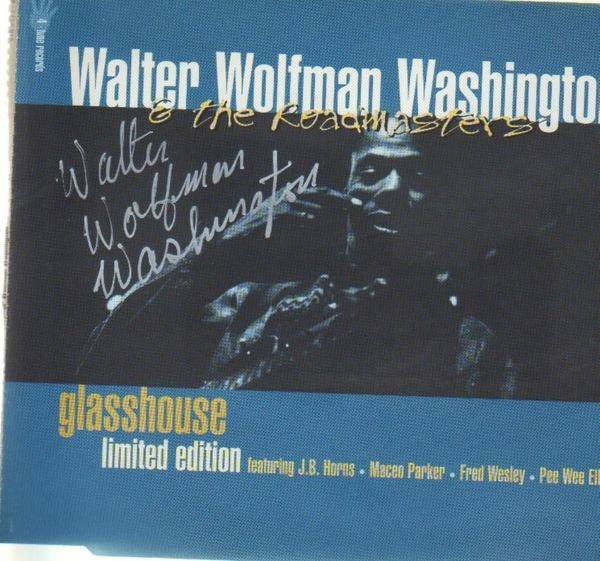 WALTER 'WOLFMAN' WASHINGTON & THE ROADMASTERS - Glasshouse (SIGNED) - CD single