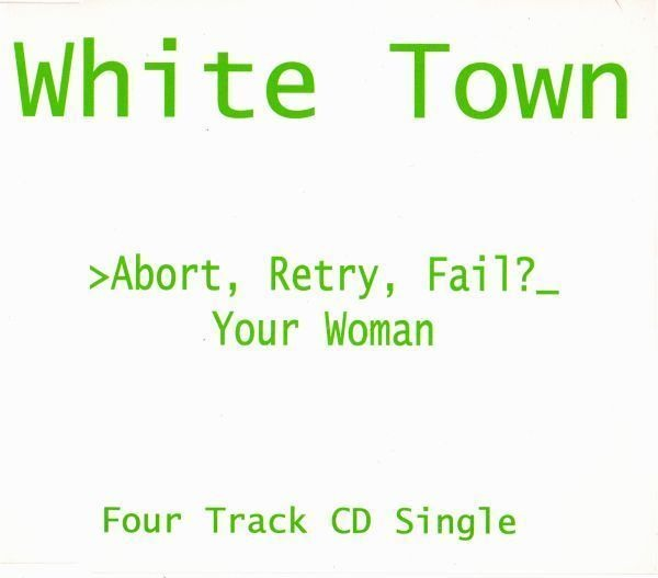 WHITE TOWN - Abort, Retry, Fail?_ Your Woman - CD single