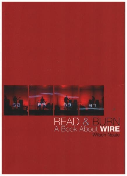 #<Artist:0x00007fd900ad5e18> - Read and Burn: A Book About Wire