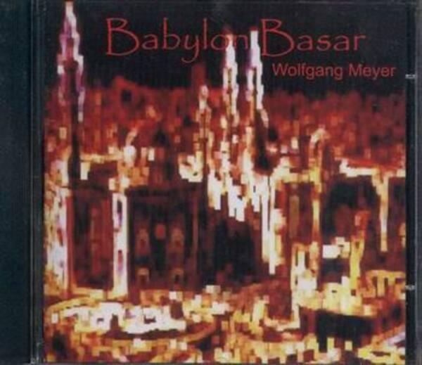 WOLFGANG MEYER - Babylon Basar - CD