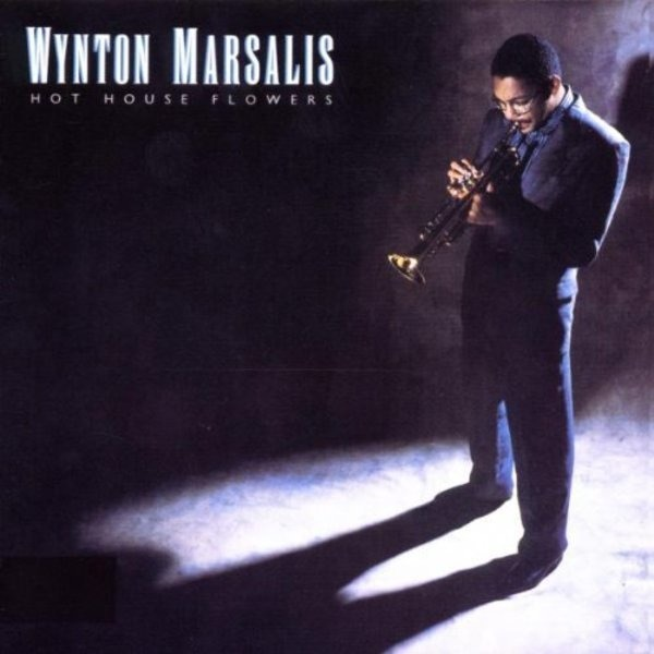 Wynton Marsalis Hot House Flowers
