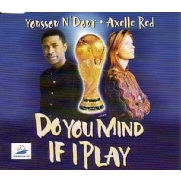 YOUSSOU N'DOUR / AXELLE RED - Do You Mind If I Play - CD Maxi