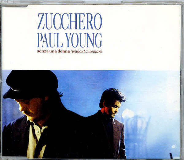 ZUCCHERO FEATURING PAUL YOUNG - Senza Una Donna (Without A Woman) - CD single