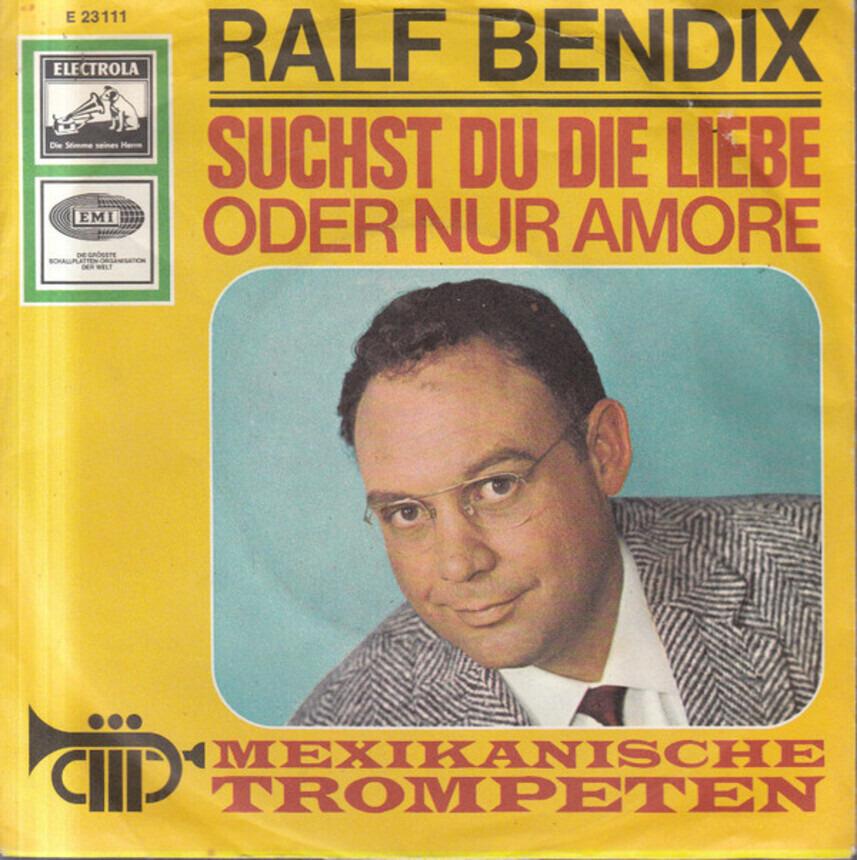 Suchst Du Die Liebe Oder Nur Amore - Ralf Bendix   7inch